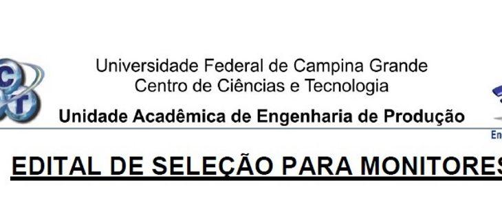 Unidade Acadêmica de Engenharia de Produção seleciona monitores para o período 2018.1