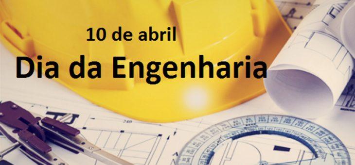 10 de abril – Dia da Engenharia