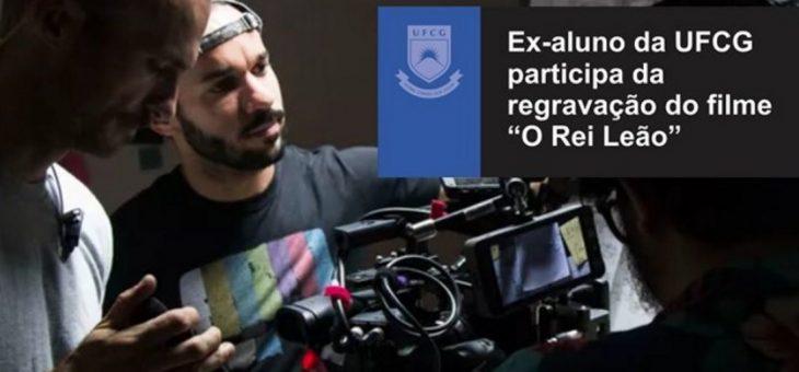 """Ex-aluno da UFCG participa da regravação do filme """"O Rei Leão"""""""